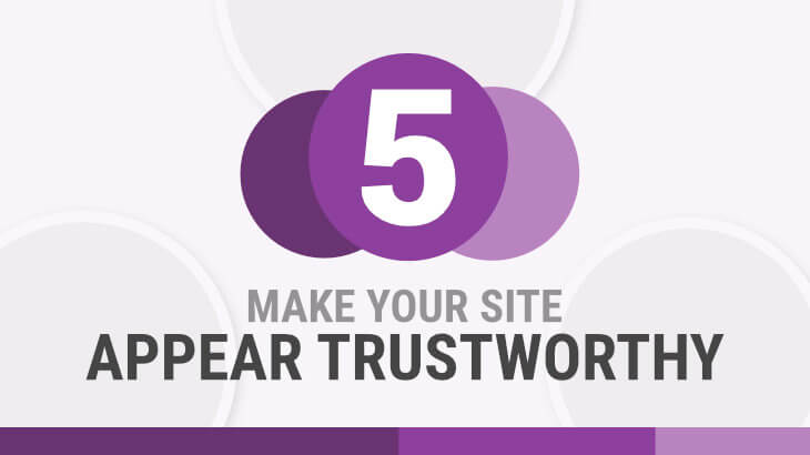 User Experience & SEO | 5. Make Your Site Appear Trustworthy